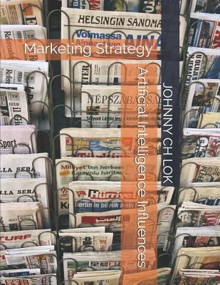 Artificial Intelligence Influences: Marketing Strategy Cover Image
