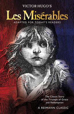 Les Miserables: The Classic Story of the Triumph of Grace and Redemption Cover Image
