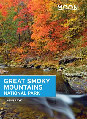 Moon Great Smoky Mountains National Park (Travel Guide) Cover Image