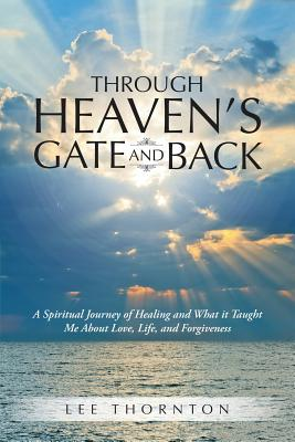 Through Heaven's Gate and Back Cover