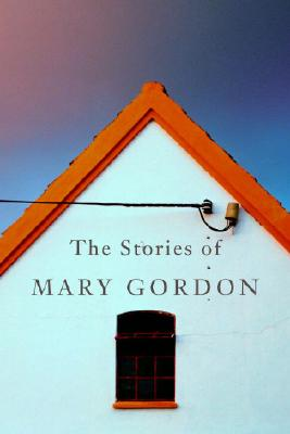 The Stories of Mary Gordon Cover