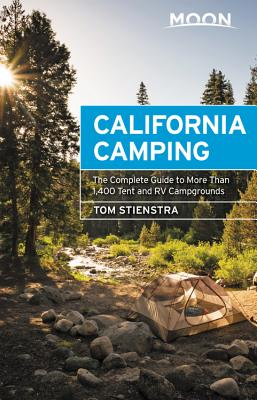 Moon California Camping: The Complete Guide to More Than 1,400 Tent and RV Campgrounds (Travel Guide) Cover Image