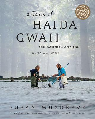 Taste of Haida Gwaii: Food Gathering and Feasting at the Edge of the World Cover Image