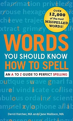 Words You Should Know How to Spell: An A to Z Guide to Perfect Spelling Cover Image