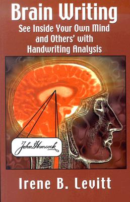 Brain Writing!: See Inside Your Own Mind and Others' with Handwriting Analysis Cover Image