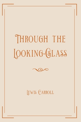 Through the Looking-Glass: Exclusive Edition Cover Image