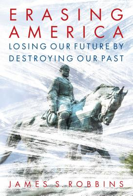 Erasing America: Losing Our Future by Destroying Our Past Cover Image