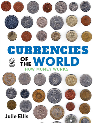 Currencies Of The World: how money works Cover Image
