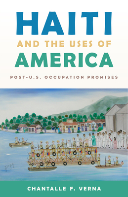Haiti and the Uses of America: Post-U.S. Occupation Promises Cover Image