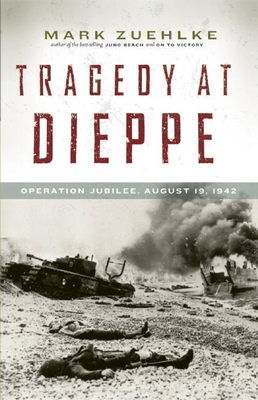 Tragedy at Dieppe: Operation Jubilee, August 19, 1942 Cover Image