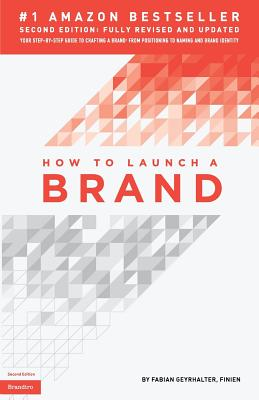 Cover for How to Launch a Brand (2nd Edition - Trade)