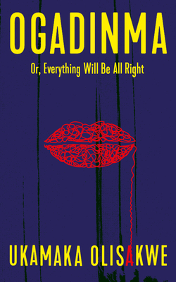 Ogadinma: Or, Everything Will Be All Right Cover Image