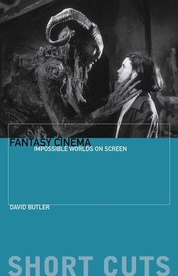 Fantasy Cinema: Impossible Worlds on Screen (Short Cuts (Wallflower) #44) Cover Image