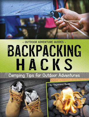 Backpacking Hacks: Camping Tips for Outdoor Adventures Cover Image