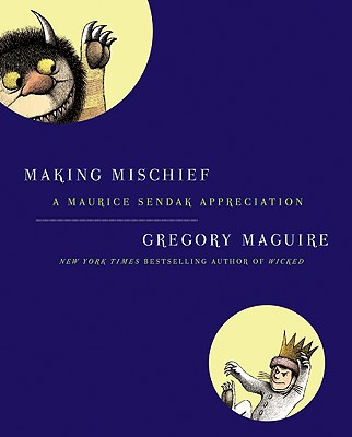 Making Mischief: A Maurice Sendak Appreciation Cover Image
