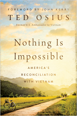 Nothing is Impossible: America's Reconciliation with Vietnam Cover Image