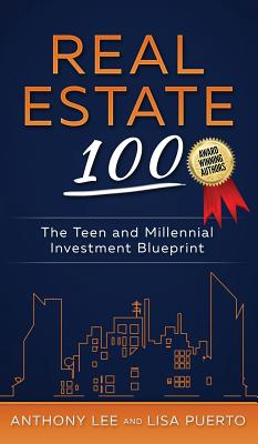 Real Estate 100: The Teen and Millennial Investment Blueprint Cover Image