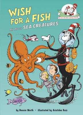 Wish for a Fish: All About Sea Creatures (Cat in the Hat's Learning Library) Cover Image