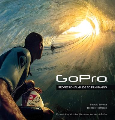 Gopro: Professional Guide to Filmmaking [covers the Hero4 and All Gopro Cameras] Cover Image