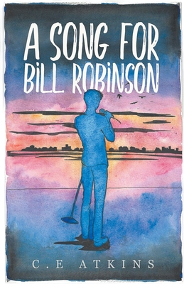 A Song For Bill Robinson: Book One In The Holds End Series Cover Image