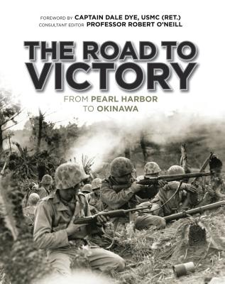 The Road to Victory: From Pearl Harbor to Okinawa (General Military) Cover Image