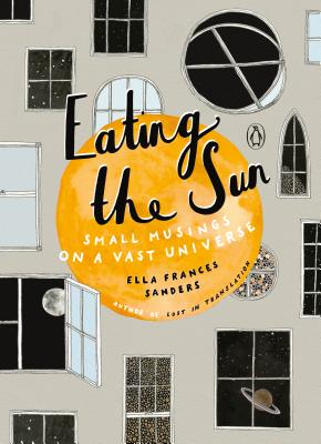 Eating the Sun: Small Musings on a Vast Universe Cover Image