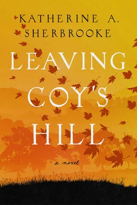 Leaving Coy's Hill: A Novel Cover Image