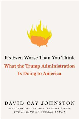 It's Even Worse Than You Think: What the Trump Administration Is Doing to America Cover Image