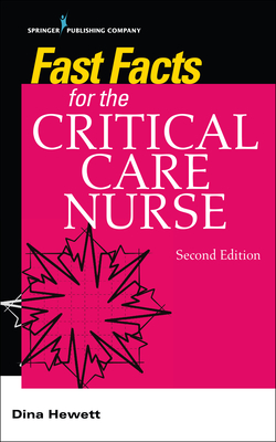 Fast Facts for the Critical Care Nurse, Second Edition Cover Image