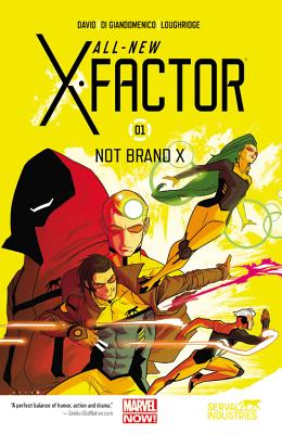 All-New X-Factor Volume 1: Not Brand X Cover Image