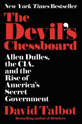 The Devil's Chessboard: Allen Dulles, the CIA, and the Rise of America's Secret Government Cover Image