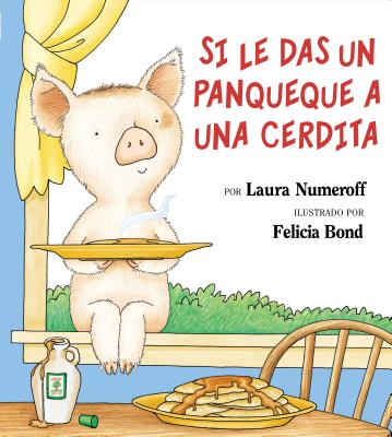Si Le Das Un Panqueque a Una Cerdita Cover Image