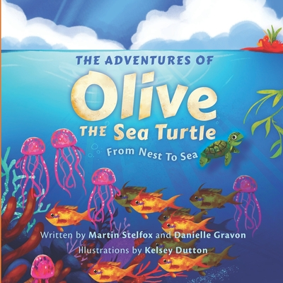 The Adventures of Olive the Sea Turtle: From Nest to Sea Cover Image
