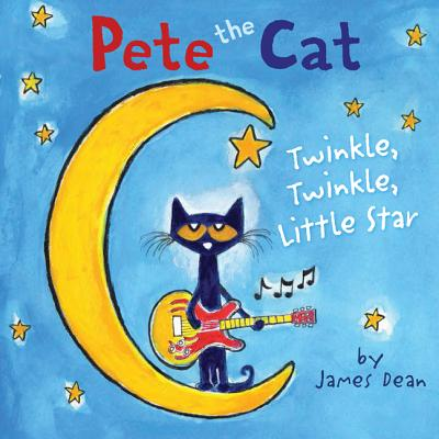 Pete the Cat: Twinkle, Twinkle, Little Star Cover Image