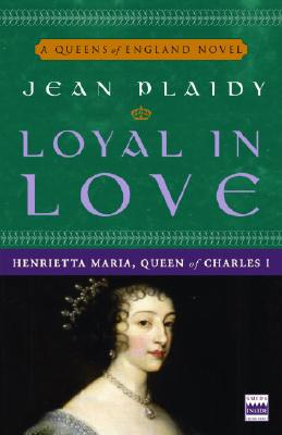 Loyal in Love: Henrietta Maria, Wife of Charles I Cover Image