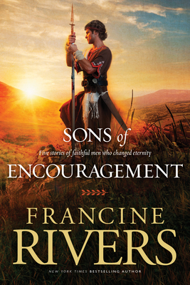 Sons of Encouragement: Five Stories of Faithful Men Who Changed Eternity Cover Image