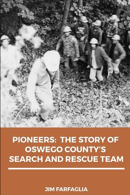 Pioneers: The Story of Oswego County's Search and Rescue Team Cover Image