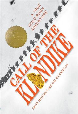 Call of the Klondike: A True Gold Rush Adventure Cover Image