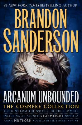Arcanum Unbounded: The Cosmere Collection Cover Image