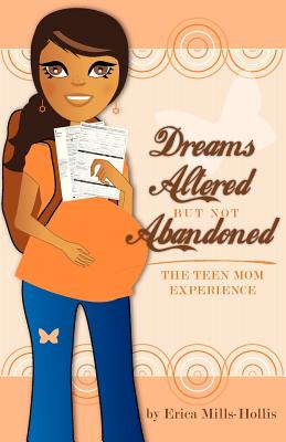 Dreams Altered But Not Abandoned - The Teen Mom Experience Cover Image