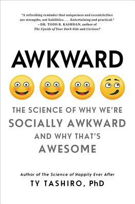 Awkward: The Science of Why We're Socially Awkward and Why That's Awesome Cover Image