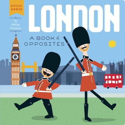 London: A Book of Opposites (Hello, World) Cover Image