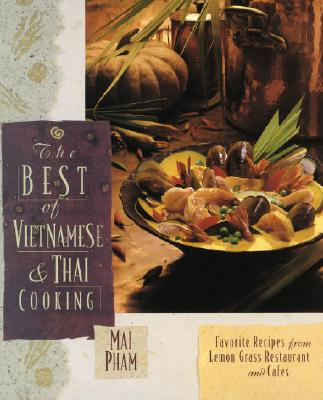 The Best of Vietnamese & Thai Cooking: Favorite Recipes from Lemon Grass Restaurant and Cafes Cover Image