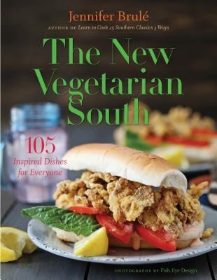 The New Vegetarian South: 105 Inspired Dishes for Everyone Cover Image