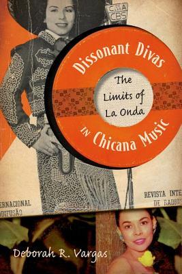 Dissonant Divas in Chicana Music: The Limits of La Onda Cover Image
