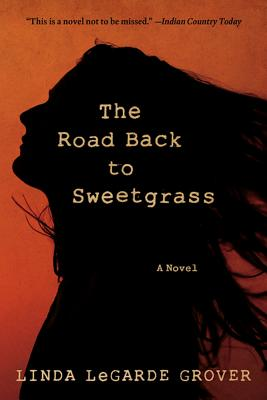 The Road Back to Sweetgrass: A Novel Cover Image