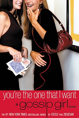 YOU'RE THE ONE THAT I WANT: A Gossip Girl Novel Cover Image