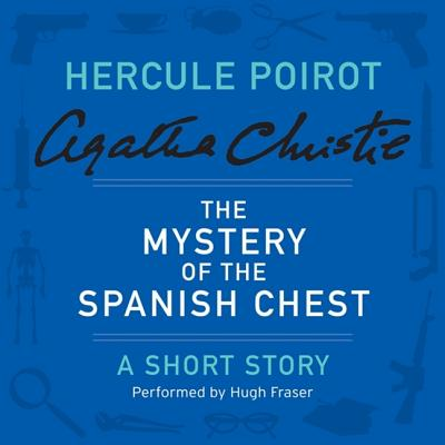 The Mystery of the Spanish Chest: A Hercule Poirot Short Story (Hercule Poirot Mysteries (Audio) #1960) Cover Image