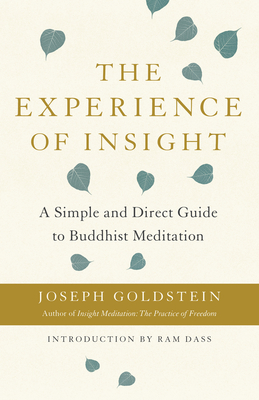 The Experience of Insight: A Simple and Direct Guide to Buddhist Meditation Cover Image