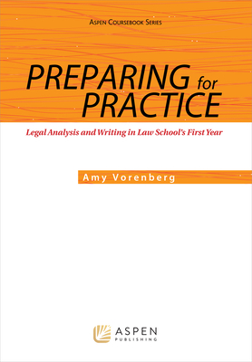 Preparing for Practice: Legal Analysis and Writing in Law School's First Year (Aspen Coursebook) Cover Image